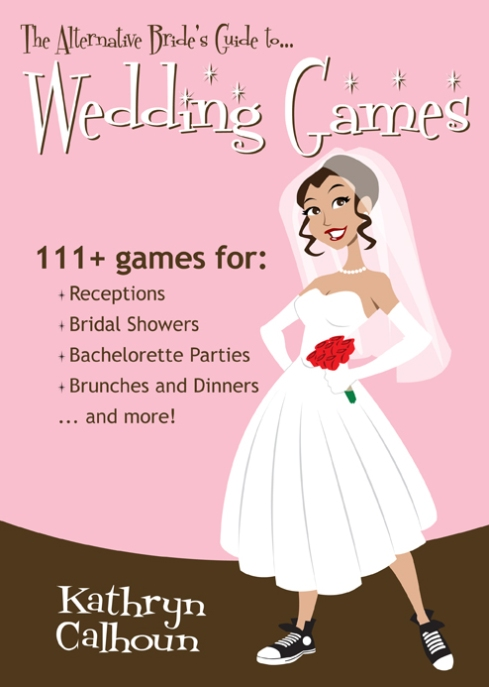 The Alternative Bride's Guide to Wedding Games
